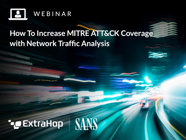 How To Increase MITRE ATT&CK Coverage with Network Traffic Analysis
