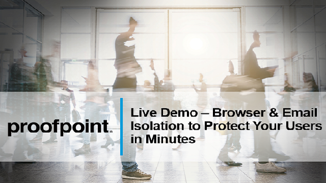 Live Demo – Browser & Email Isolation to Protect Your Users in Minutes