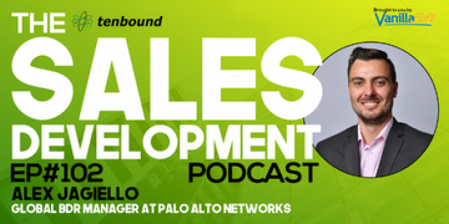 Ep 102 - Alex Jagiello - Major Considerations for a New Sales Development Manage
