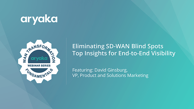 Eliminating SD-WAN Blind Spots - Top Insights for End-to-End Visibility