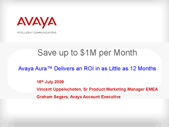 Avaya Aura - Customer Stories for high savings and quick ROI