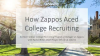 How Zappos Aced University Recruiting