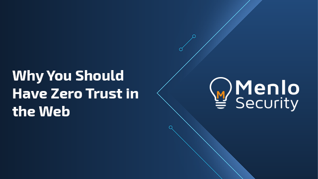 Why You Should Have Zero Trust in the Web
