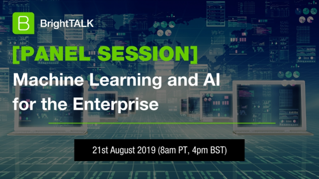 Expert Panel: Machine Learning and AI for the Enterprise
