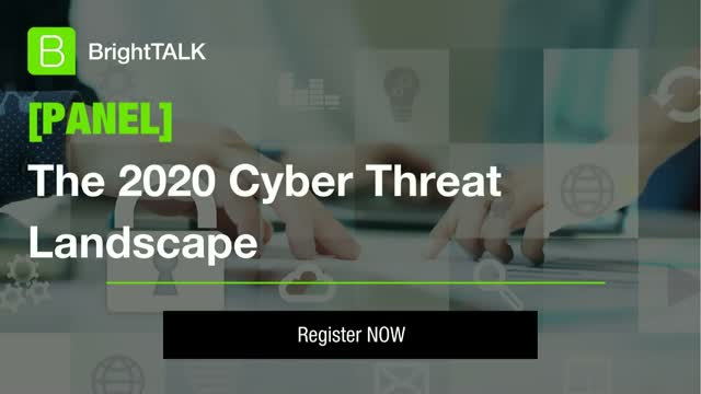 [PANEL] The 2020 Cyber Threat Landscape