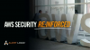 AWS Security Reinforced