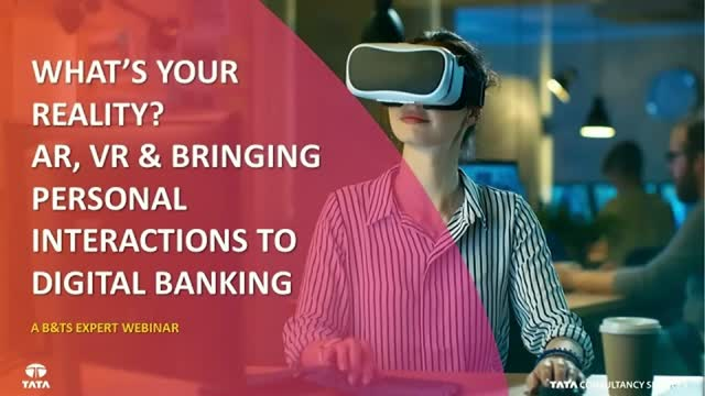 What's Your Reality? AR, VR & Bringing Personal Interactions to Digital Banking