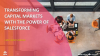 Transforming Capital Markets with the Power of Salesforce