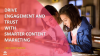 Drive Engagement and Trust with Smarter Content Marketing