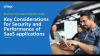 Key Considerations for SaaS Security and Performance
