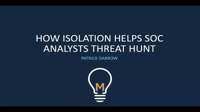 [EMEA] How Isolation Helps SOC Analysts Threat Hunt