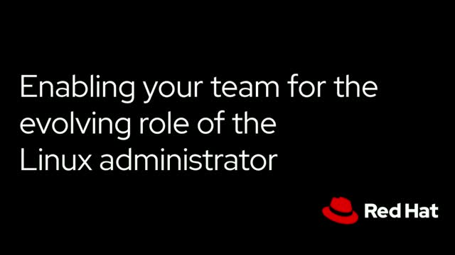 Enabling your team for the evolving role of the Linux administrator