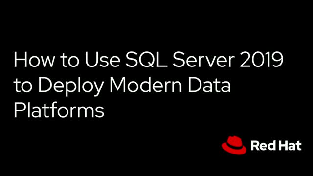 How to Use SQL Server 2019 to Deploy Modern Data Platforms