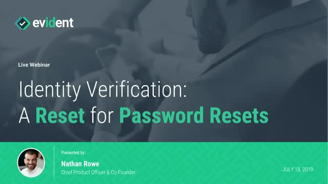Identity Verification: A Reset for Password Resets