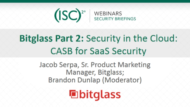 Bitglass Part 2: Security in the Cloud: CASB for SaaS Security