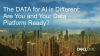 The DATA for AI is Different: Are You and Your Data Platform Ready?