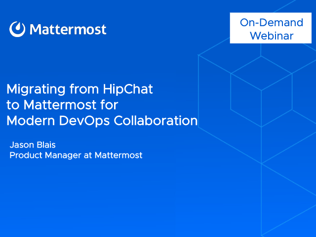 Migrating from HipChat to Mattermost for Modern DevOps Collaboration