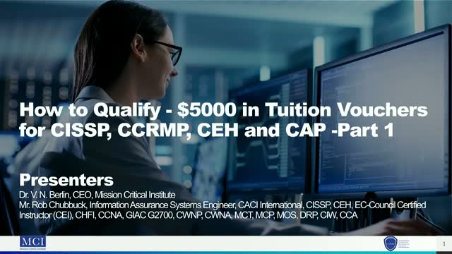 How to Qualify - $5000 in Tuition Vouchers for CISSP, CCRMP, CEH and CAP -Part 1