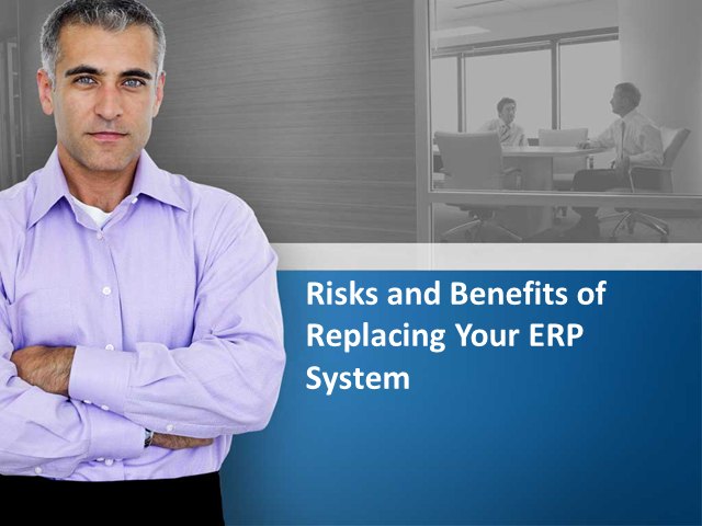 Industrial Manufacturing 5: Risks and Benefits of Replacing Your ERP System