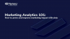 Marketing Analytics 101: How to Prove and Improve Marketing Impact with Data