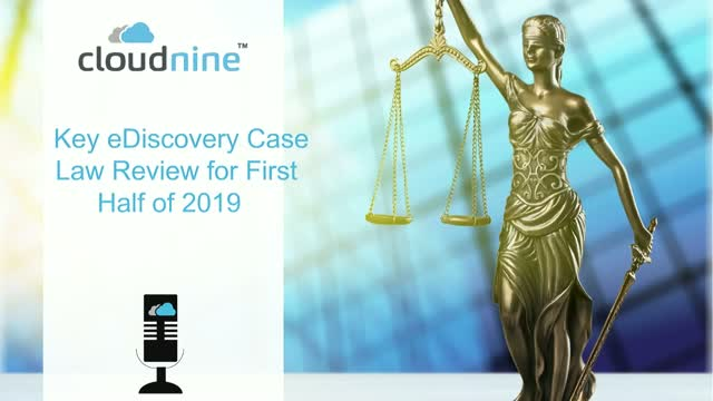 Key eDiscovery Case Law Review for First Half of 2019