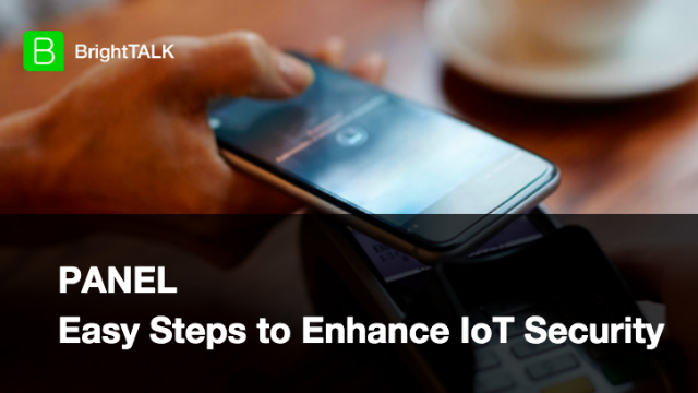 [PANEL] Easy Steps to Enhance IoT Security