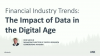 Financial Industry Trends: The Impact of Data in the Digital Age