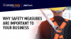 Why Safety Measures Are Important to Your Business