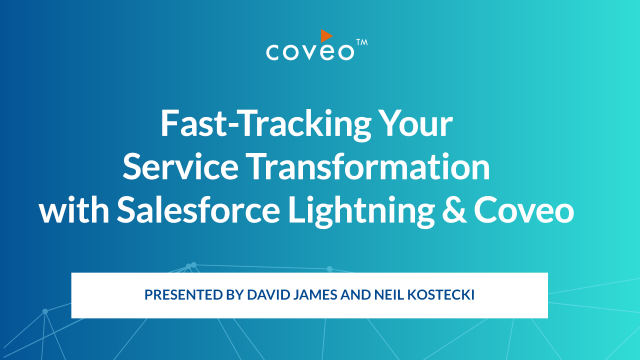 Fast-Tracking Your Service Transformation with Salesforce Lightning & Coveo