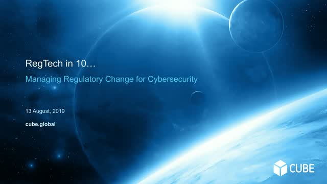 RegTech in 10 ... Managing regulatory change for cybersecurity