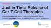 Just in Time Release of CAR-T Cell Therapies