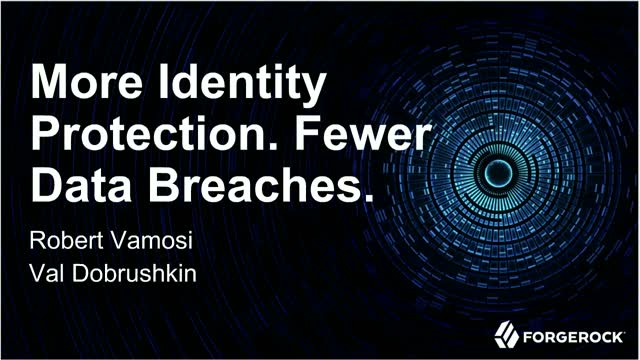 More Identity Protection. Fewer Data Breaches.