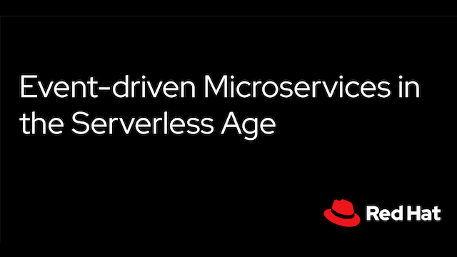 Event-driven Microservices in the Serverless Age