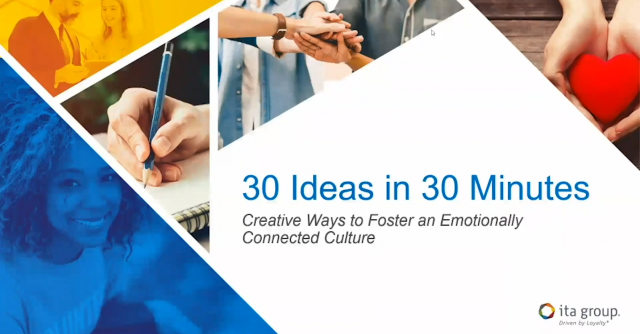 30 Ideas In 30 Minutes, Creative Ways To Foster an Emotionally Connected Culture