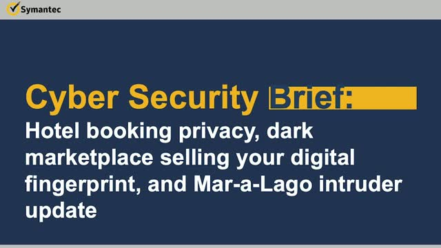 Cyber Security Brief: Hotel booking privacy, dark marketplace & Mar-a-Lago
