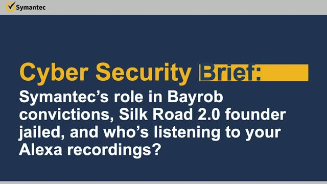 Cyber Security Brief: Bayrob convictions, Silk Road 2.0, Alexa listening