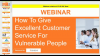 How To Give Excellent Customer Service For Vulnerable People