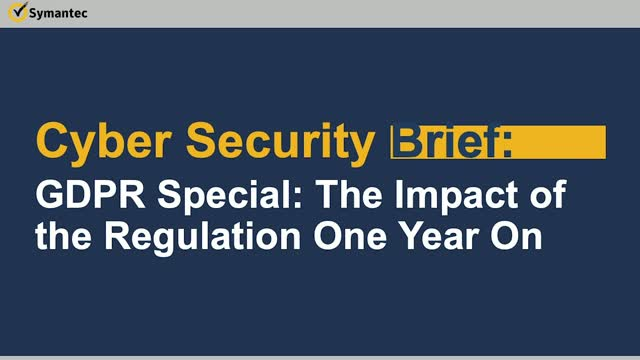 Cyber Security Brief: GDPR Special: The Impact of the Regulation One Year On