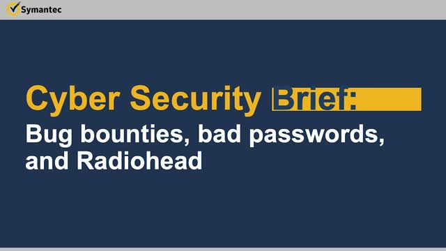 Cyber Security Brief: Bug bounties, bad passwords, and Radiohead