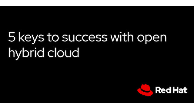 5 keys to success with open hybrid cloud