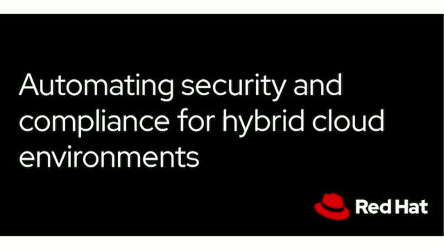 Automating security and compliance for hybrid cloud environments