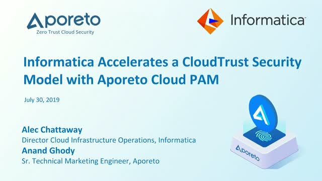 Informatica Accelerates a CloudTrust Security Model with Aporeto Cloud PAM