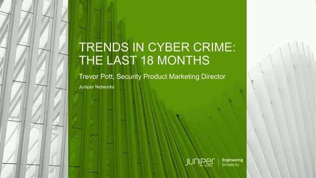 Trends in Cyber Crime: The Last 18 Months