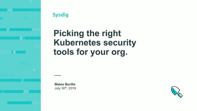 Choosing Kubernetes Security Tools for your Organization