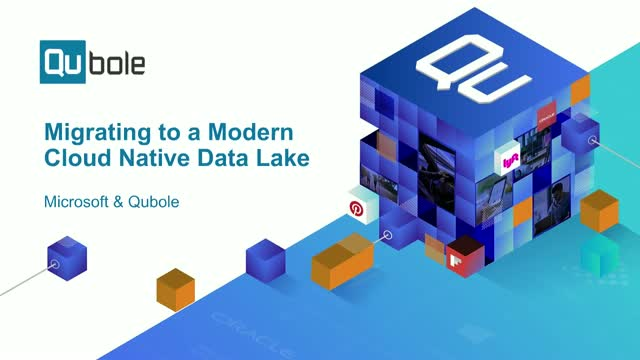 Migrating to a Modern Cloud-Native Data Lake with Microsoft Azure and Qubole