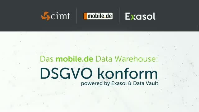 Das mobile.de Data Warehouse: DSGVO konform - powered by Exasol & Data Vault