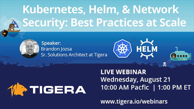 Kubernetes, Helm & Network Security - Best Practices at Scale