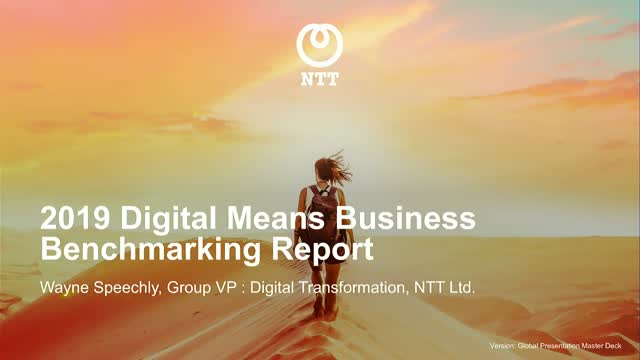 NTT 2019 Digital Means Business Benchmarking Report