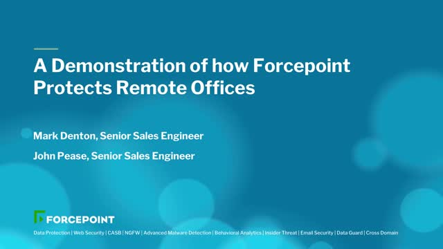A Demonstration of how Forcepoint Protects Remote Offices