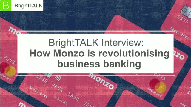 BrightTALK Interview: How Monzo is revolutionising business banking